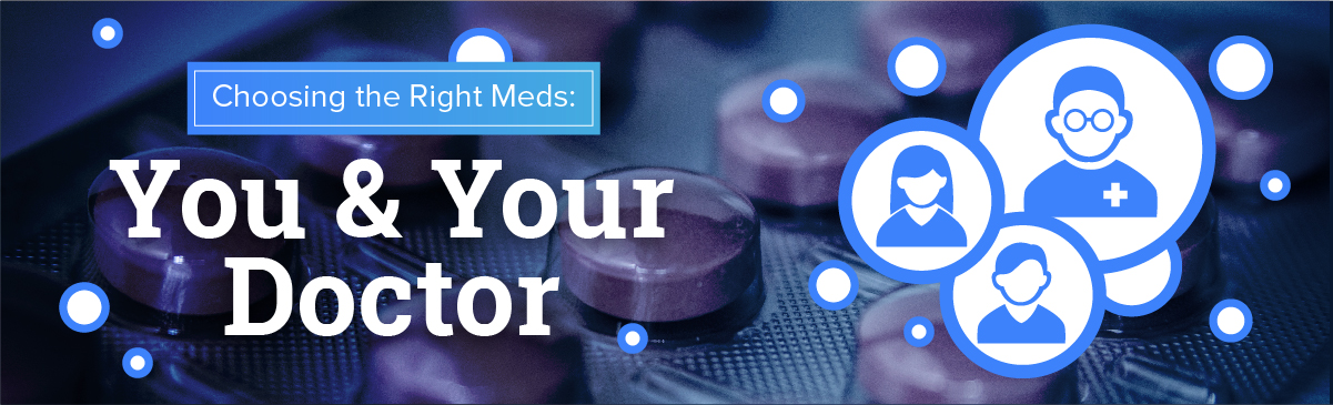 Choosing the Right Meds You and Your Doctor New York Health Works